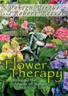 Flower Therapy ebook by Doreen Virtue
