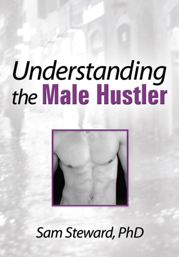 Understanding the Male Hustler ebook by John Dececco, Phd,Michael Williams