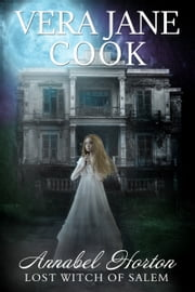 Annabel Horton, Lost Witch of Salem ebook by Vera Jane Cook