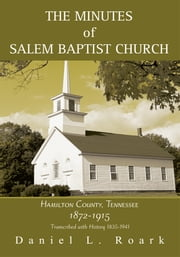The MINUTES of SALEM BAPTIST CHURCH - HAMILTON COUNTY, TENNESSEE 1872-1915 ebook by Kobo.Web.Store.Products.Fields.ContributorFieldViewModel