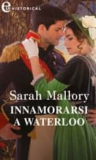 Innamorarsi a Waterloo (eLit) ebook by Sarah Mallory