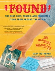 Found - The Best Lost, Tossed, and Forgotten Items from Ar ebook by Davy Rothbart