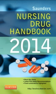 Saunders Nursing Drug Handbook 2014 ebook by Barbara B. Hodgson, Robert J. Kizior
