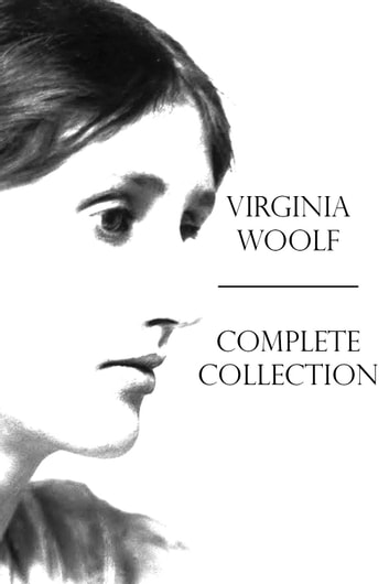Virginia Woolf Complete Collection ebook by Virginia Woolf