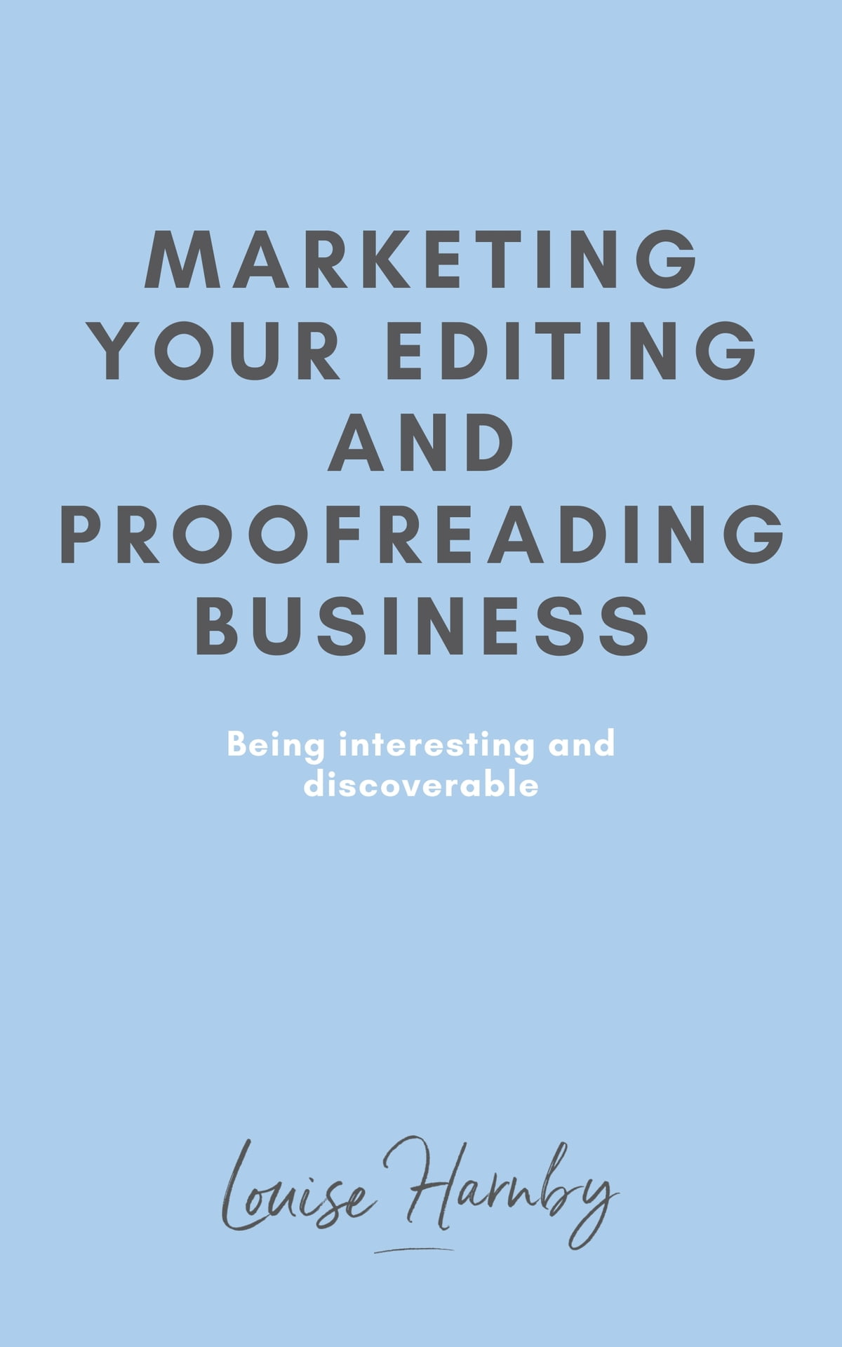 Marketing Your Editing Proofreading Business Ebook By Louise Harnby Rakuten Kobo