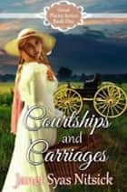 Courtships and Carriages ebook by Janet Syas Nitsick