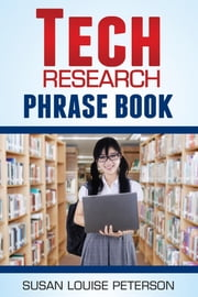 Tech Research Phrase Book ebook by Susan Louise Peterson