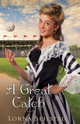 Great Catch, A (Lake Manawa Summers Book #2) - A Novel ebook by Lorna Seilstad