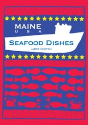 Seafood Cookbook: Maine New England ebook by James Newton
