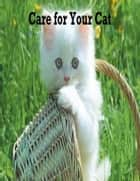 Care for Your Cat ebook by V.T.