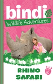 Bindi Wildlife Adventures 16: Rhino Safari ebook by Bindi Irwin,Ellie Brown