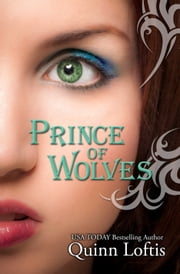 Prince of Wolves, Book 1 The Grey Wolves Series ebook by Quinn Loftis