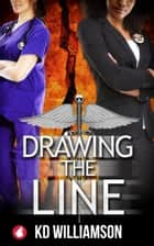 Drawing the Line ebook by KD Williamson
