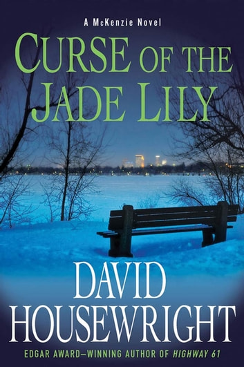 Curse of the Jade Lily - A McKenzie Novel ebook by David Housewright