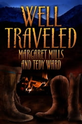 Well Traveled ebook by Margaret Mills,Tedy Ward