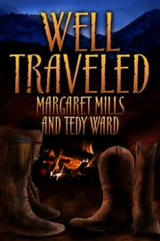 Well Traveled ebook by Margaret Mills,Tedy Ward,Catt Ford