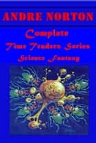 Complete Time Traders Series ebook by Andre Norton