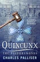The Quincunx: The Palphramonds ebook by Charles Palliser