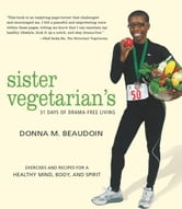 Sister Vegetarian's 31 Days of Drama-Free Living ebook by Donna Beaudoin