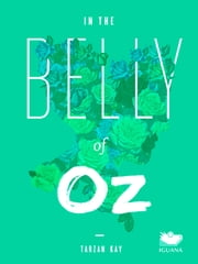 In the Belly of Oz ebook by Tarzan Kay