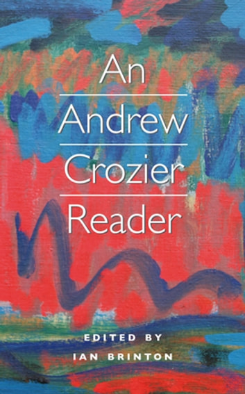 An Andrew Crozier Reader eBook by Andrew Crozier