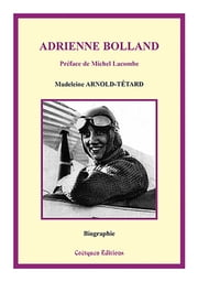 Adrienne Bolland ebook by Madeleine Arnold-Tétard