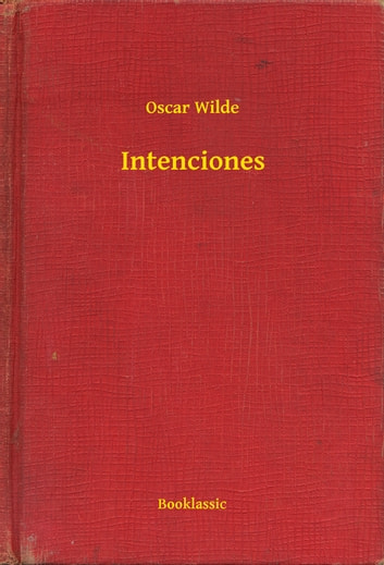 Intenciones ebook by Oscar Wilde