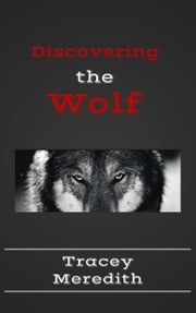 Discovering the Wolf ebook by Tracey Meredith
