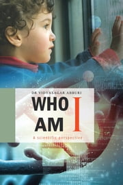 Who Am I? ebook by Dr Vidyasagar Abburi