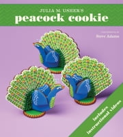 Peacock Cookie ebook by Julia M. Usher