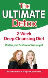 The Ultimate Detox ebook by Sandra Cabot MD, Magaret Jasinska ND