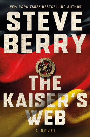 The Kaiser's Web - A Novel eBook by Steve Berry