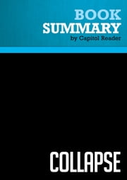 Summary: Collapse - Jared Diamond - How Societies Choose to Fail or Succeed ebook by Capitol Reader