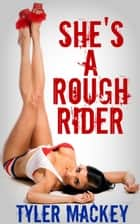 She's A Rough Rider ebook by Tyler Mackey