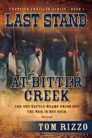 Last Stand at Bitter Creek eBook par Tom Rizzo