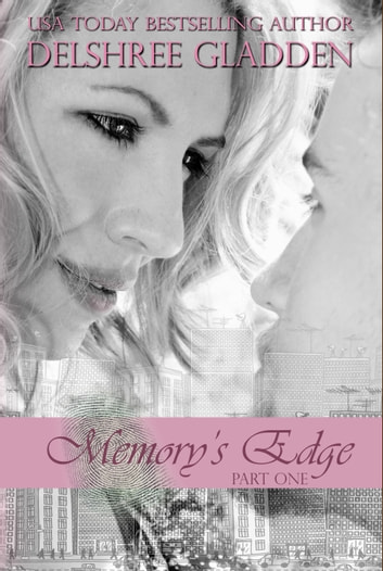 Memory's Edge: Part 1 ebook by DelSheree Gladden