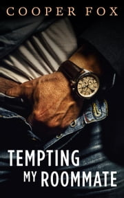 Tempting My Roommate ebook by Cooper Fox