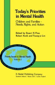 Today's Priorities in Mental Health - Children and Families — Needs, Rights and Action ebook by S.H. Fine,R. Knell,T.Y. Lin