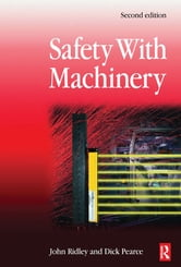 Safety with Machinery ebook by John Ridley,Dick Pearce