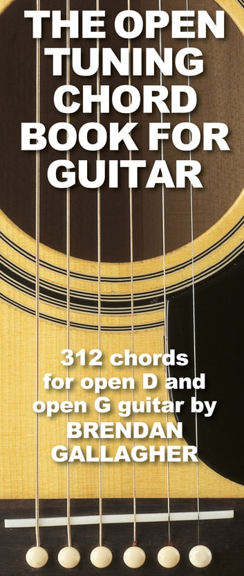 The Open Tuning Chord Book For Guitar Ebook By Brendan Gallagher