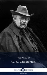 Collected Works of G. K. Chesterton (Delphi Classics) ebook by G. K. Chesterton,Delphi Classics