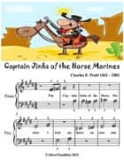 Captain Jinks of the Horse Marines - Beginner Tots Piano Sheet Music ebook by Silver Tonalities