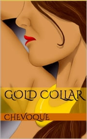 Gold Collar ebook by Chevoque