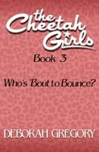 Who's 'Bout to Bounce? ebook by Deborah Gregory