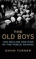 The Old Boys ebook by David Turner