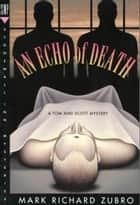 An Echo of Death ebook by Mark Richard Zubro