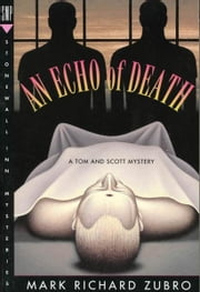 An Echo of Death - A Tom & Scott Mystery ebook by Mark Richard Zubro