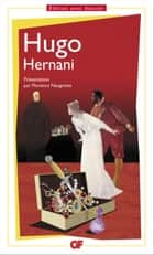 Hernani ebook by Victor Hugo, Florence Naugrette