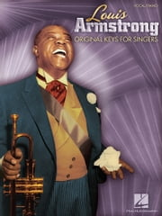 Louis Armstrong - Original Keys for Singers (Songbook) ebook by Louis Armstrong