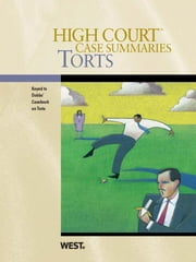 High Court Case Summaries on Torts, Keyed to Dobbs, 6th ebook by Publishers Editorial Staff